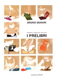 Bruno Munari - I prelibri - Prebooks, vorbücher, prélivres.