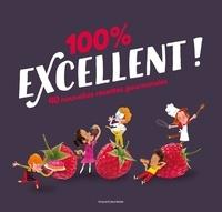Bruno Muscat - 100 % excellent ! - 40 nouvelles recettes gourmandes.
