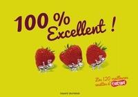 Bruno Muscat et Delphine Saulière - 100 % Excellent ! - Les 120 meilleures recettes d'Astrapi.