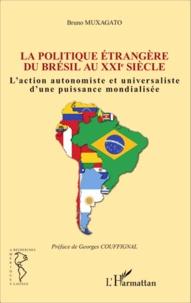 Lemememonde.fr Politique étrangère du Brésil au XXIe siècle - L'action autonomiste et universaliste d'une puissance mondialisée Image