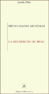 Bruno Nassim Aboudrar - La recherche du beau.