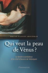 Bruno Nassim Aboudrar - Qui veut la peau de Vénus ?.
