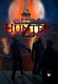 Bruno Nogueira - Hunter Z #1 - Le début de l'apocalypse.