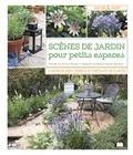 Bruno Nunez et Marie-Claude Eyraud - Scènes de jardin pour petits espaces.