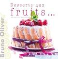 Bruno Oliver - Desserts aux fruits... et autres fantaisies.