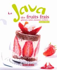 Bruno Oliver - La java des fruits frais - Gâteaux, tartes, mousses, sorbets....