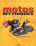 Bruno Olivieri et Pierre-Yves Madeline - Motos mythiques.