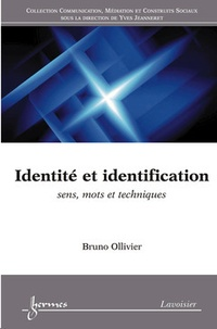 Bruno Ollivier - Identité et identification - Sens, mots et techniques.
