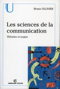 Bruno Ollivier - Les sciences de la communication - Théories et acquis.