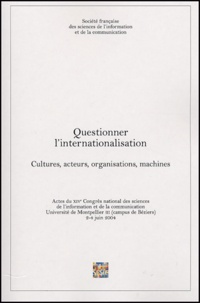 Bruno Ollivier et Bernard Lamizet - Questionner l'internalisation - Cultures, acteurs, organisations, machines.
