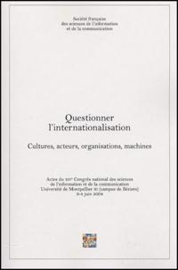 Bruno Ollivier et Bernard Lamizet - Questionner l'internalisation - Cultures, acteurs, organisations, machines.