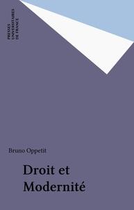 Bruno Oppetit - Droit et modernité.