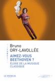 Bruno Ory-Lavollée - Aimez-vous Beethoven ? - Eloge de la musique classique.