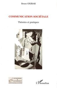 Bruno Oxibar - Communication sociétale - Théories et pratiques.
