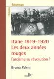 Bruno Paleni - Italie 1919-1920, les deux années rouges - Fascisme ou révolution ?.