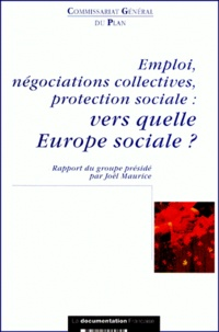 Corridashivernales.be EMPLOI, NEGOCIATIONS COLLECTIVES, PROTECTION SOCIALE : VERS QUELLE EUROPE SOCIALE ? Rapport du groupe