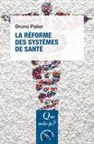 Bruno Palier - La réforme des systèmes de santé.