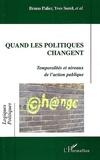 Bruno Palier - Quand les politiques changent - Temporalités et niveaux de l'action publique.