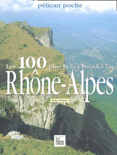 Bruno Pambour - les 100 plus belles balades en Rhône-Alpes.
