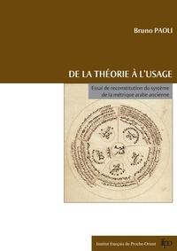 Bruno Paoli - De la théorie à l'usage - Essai de reconstitution du système de la métrique arabe ancienne.