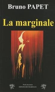 Bruno Papet - La marginale.