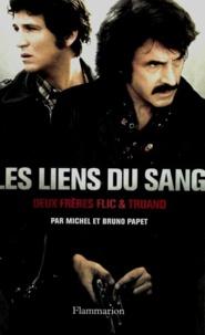 Bruno Papet et Michel Papet - Les Liens du sang.