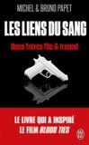Bruno Papet et Michel Papet - Les liens du sang - Deux frères flics et truand.