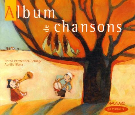 Bruno Parmentier-Bernage et Aurélie Blanz - Album de chansons.