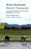 Bruno Parmentier - Nourrir l'humanité - Les grands problèmes de l'agriculture mondiale au XXIe siècle.