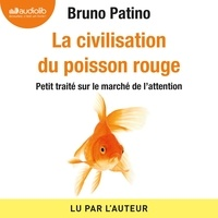 Téléchargements gratuits kindle books La civilisation du poisson rouge  - Petit traité sur le marché de l'attention (Litterature Francaise) par Bruno Patino 9791035401740