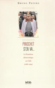 Bruno Patino - Pinochet s'en va - La transition démocratique au Chili (1988-1994).