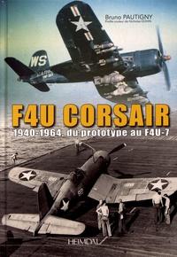 Bruno Pautigny - F4U Corsair - 1940-1964, du prototype au F4U-7.