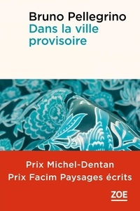 Bruno Pellegrino - Dans la ville provisoire.
