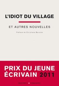 Bruno Pellegrino - L'idiot du village et autres nouvelles.