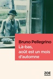 Bruno Pellegrino - Là-bas, août est un mois d'automne.