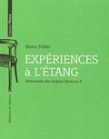 Bruno Pellier - Dictionnaire des longues distances - Tome 2, Expériences à l'étang.