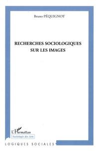 Bruno Péquignot - Recherches sociologiques sur les images.