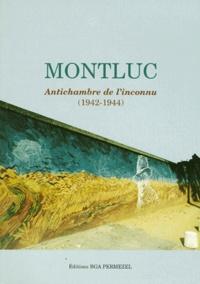 Bruno Permezel et  Collectif - Montluc - Antichambre de l'inconnu, 1942-1944.