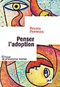 Bruno Perreau - Penser l'adoption - La gouvernance pastorale du genre.