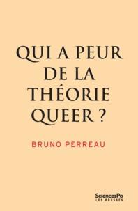 Bruno Perreau - Qui a peur de la théorie queer ?.