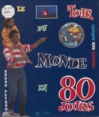 Bruno Peyron - Le tour du monde en 80 jours raconté aux enfants.