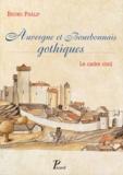 Bruno Phalip - Auvergne et Bourbonnais gothiques - Le cadre civil.