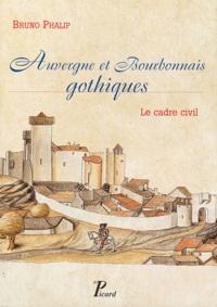 Alixetmika.fr Auvergne et Bourbonnais gothiques - Le cadre civil Image