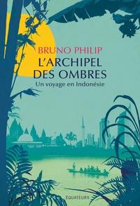 Bruno Philip - A la dérive - Récit de voyage en Indonésie.