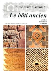 Bruno Pignal et Pascal Scarato - Le bâti ancien - Analyse, pathologie, remèdes.
