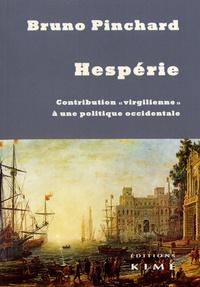 """Bruno Pinchard - Hespérie - Contribution """"virgilienne"""" à une politique occidentale."""