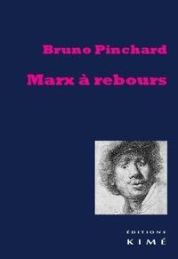 Bruno Pinchard - Marx à rebours.