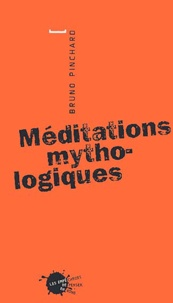 Bruno Pinchard - Méditations mythologiques.