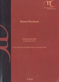 Bruno Pinchard - Philosophie à outrance - Cinq essais de métaphysique contemporaine.