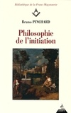 Bruno Pinchard - Philosophie de l'initiation.